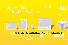 Kāpēc izvēlēties Baltic Media?