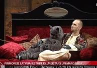 """Pirmoreiz Latvijā iestudēts """"Meistars un Margarita"""""""