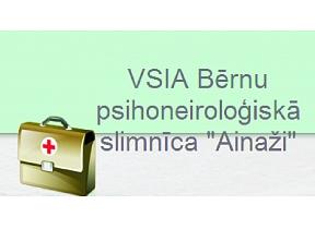 """""""Ainaži"""", Bērnu psihoneiroloģiskā slimnīca, VSIA"""